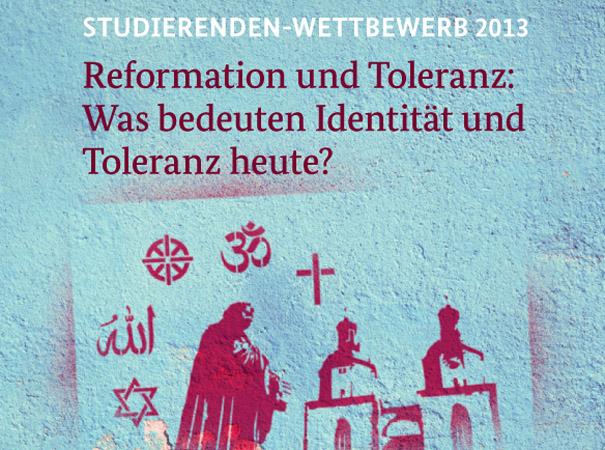 """Studierenden-Wettbewerb 2013: """"Reformation und Toleranz: Was bedeuten Identität und Toleranz heute?"""" Plakat: BMI"""